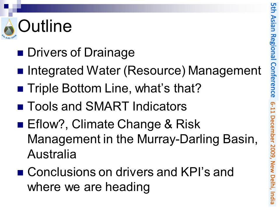 Outline Drivers of Drainage Integrated Water (Resource) Management Triple Bottom Line, whats that.