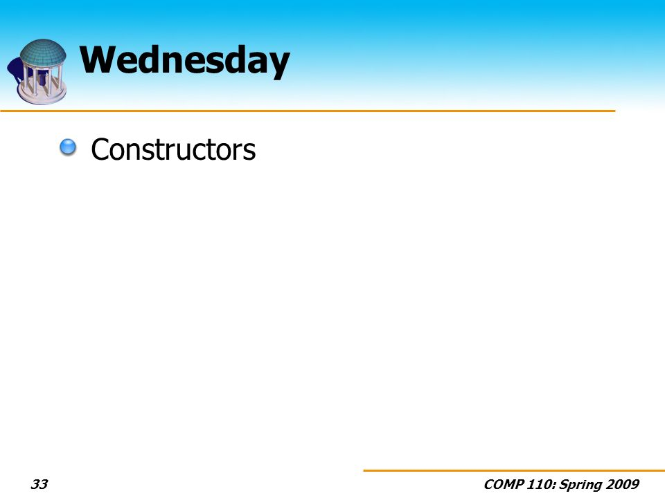 COMP 110: Spring Wednesday Constructors
