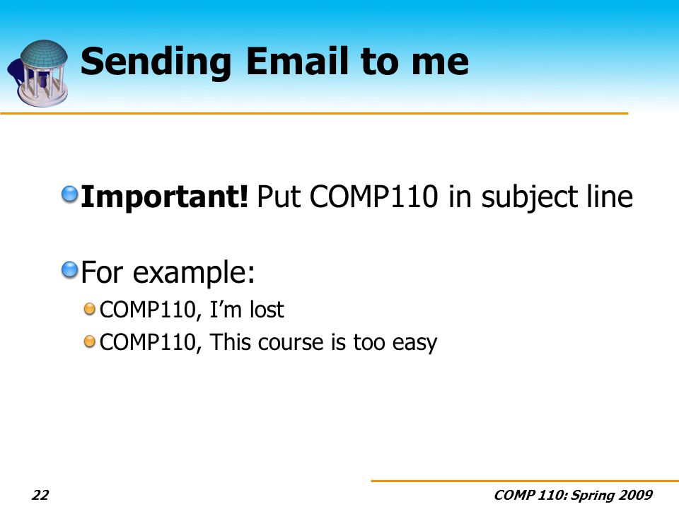 COMP 110: Spring 200922 Sending Email to me Important.