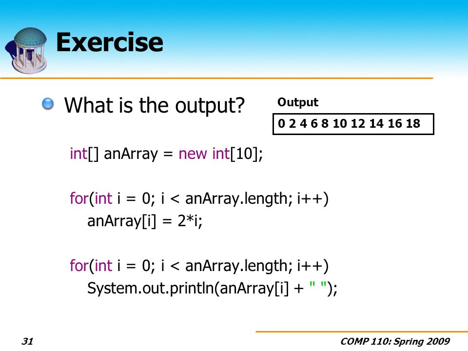 COMP 110: Spring Exercise What is the output.