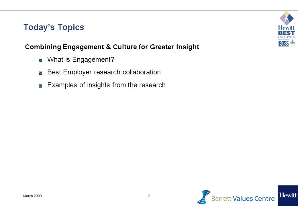 2March 2009 Todays Topics Combining Engagement & Culture for Greater Insight What is Engagement.