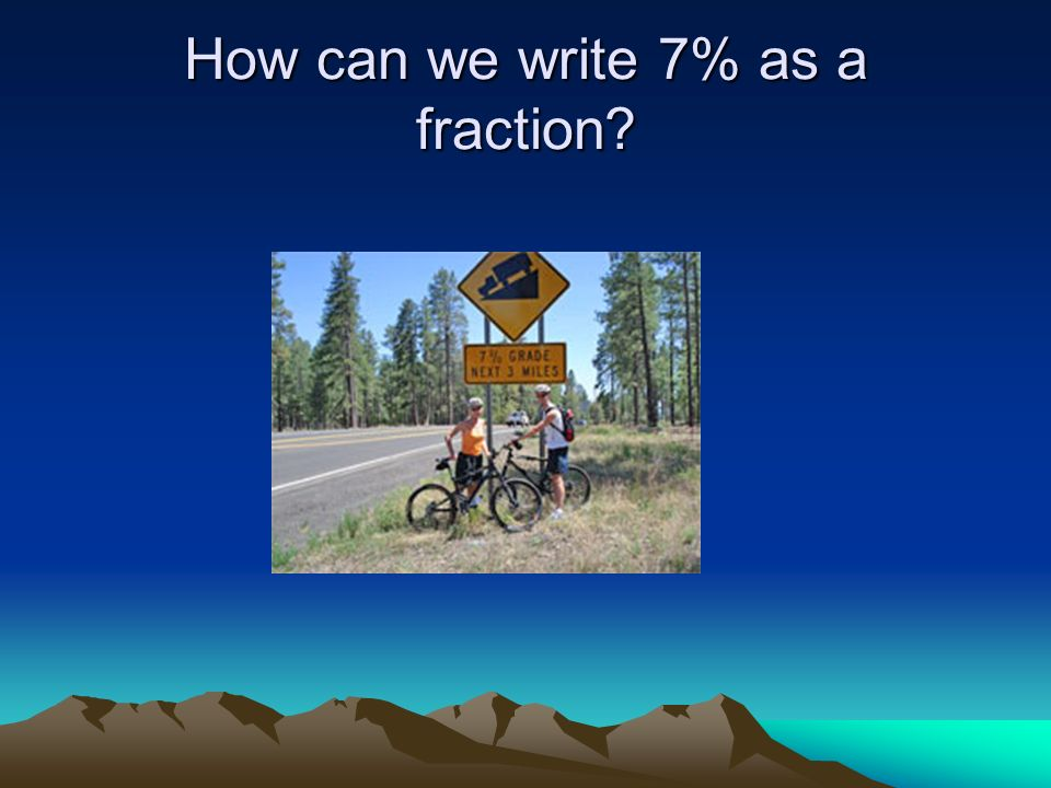 How can we write 7% as a fraction