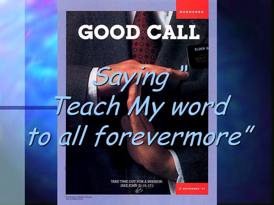 Saying Teach My word to all forevermore