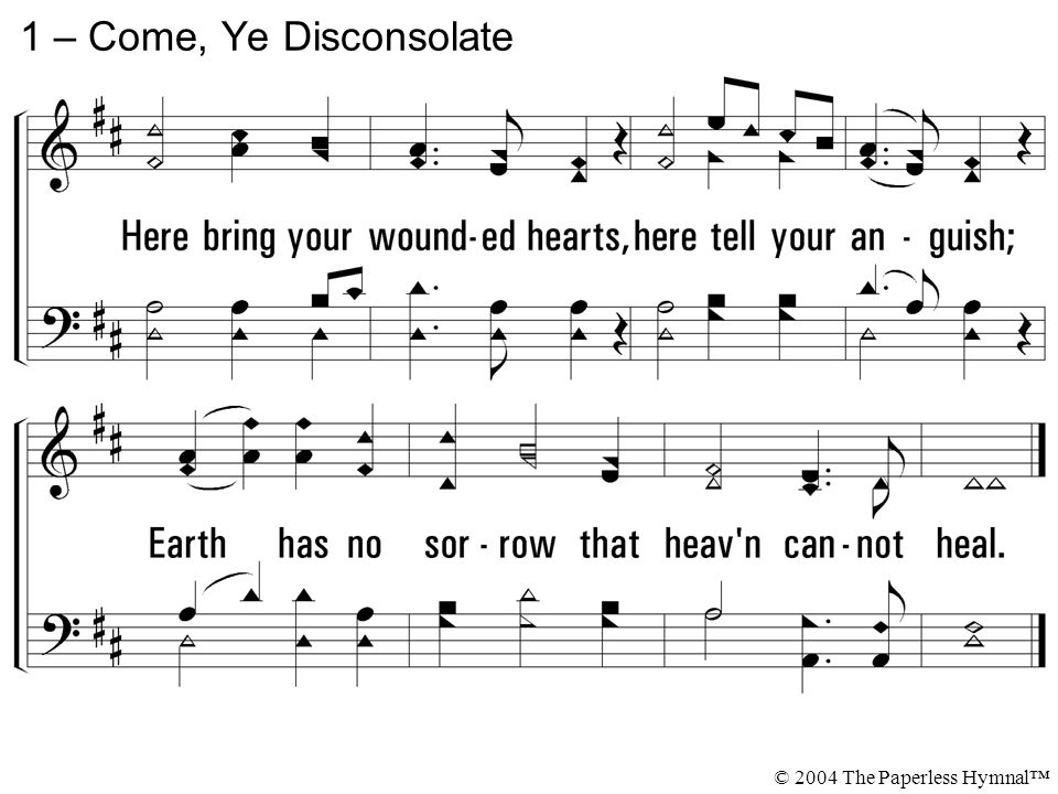 1 – Come, Ye Disconsolate © 2004 The Paperless Hymnal