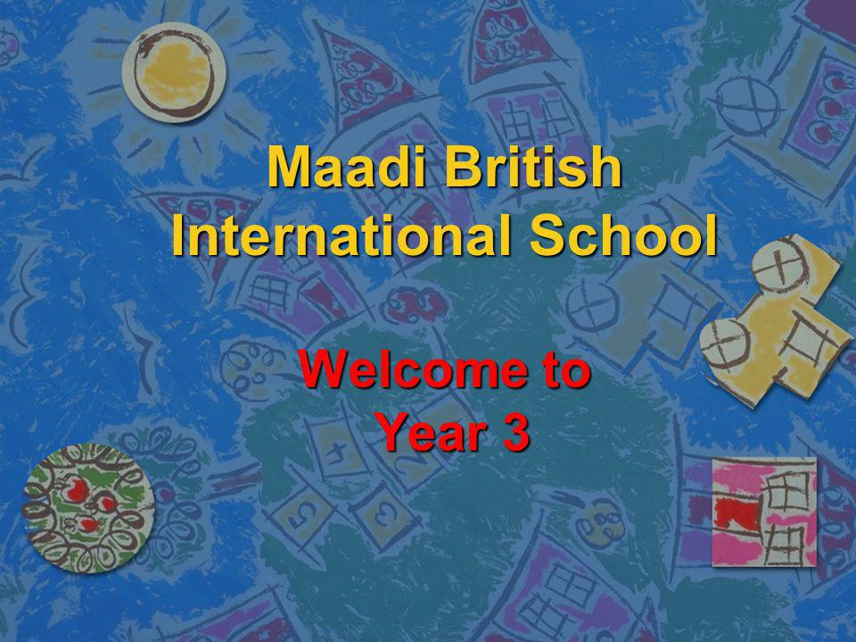 Maadi British International School Welcome to Year 3