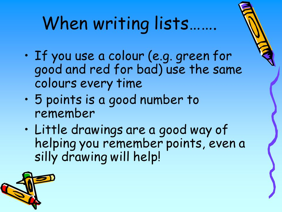 When writing lists……. If you use a colour (e.g.