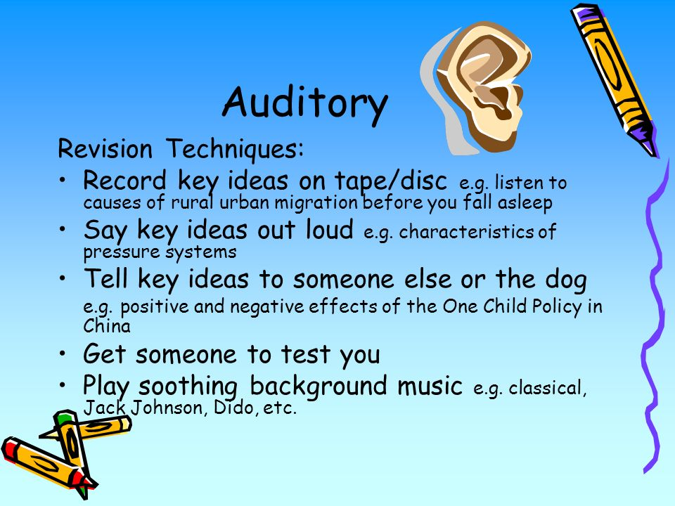 Auditory Revision Techniques: Record key ideas on tape/disc e.g.
