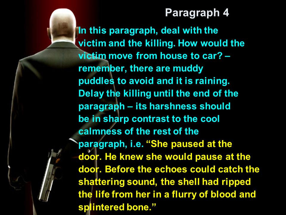 Paragraph 4 In this paragraph, deal with the victim and the killing.