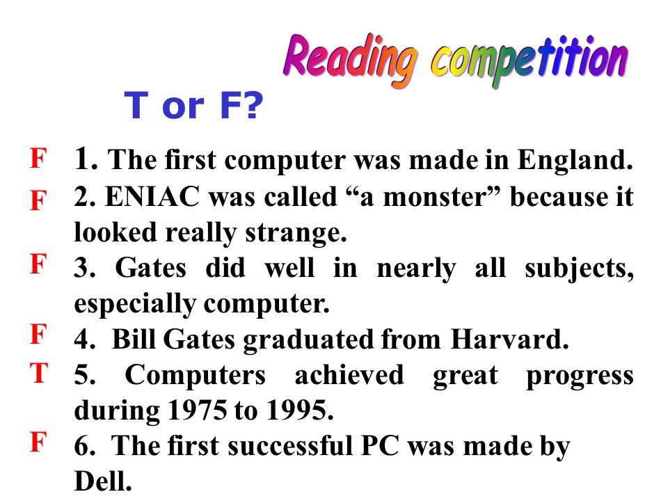 1. The first computer was made in England. 2.