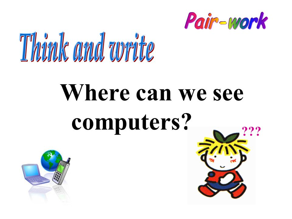 Where can we see computers