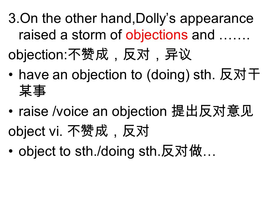 3.On the other hand,Dollys appearance raised a storm of objections and …….