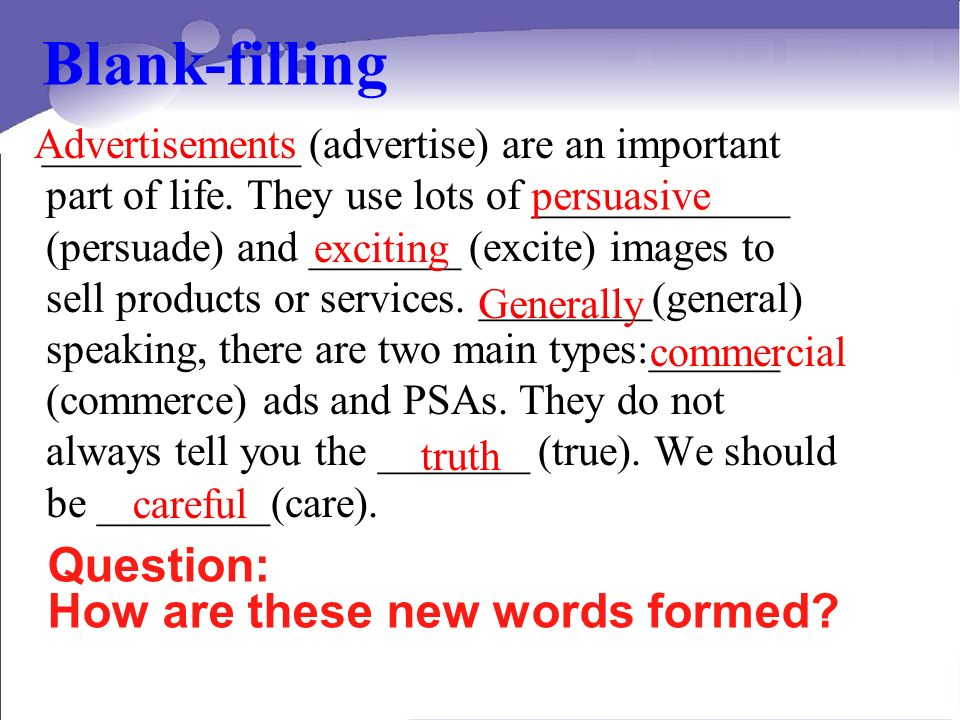 Blank-filling ____________ (advertise) are an important part of life.