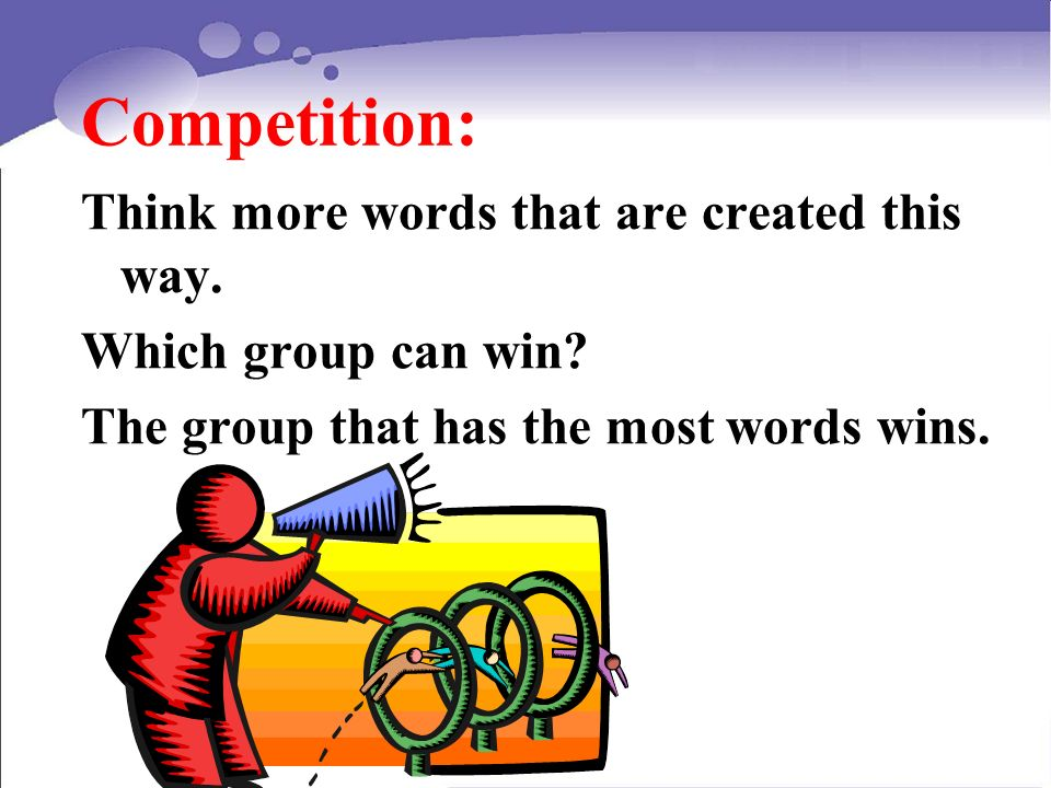 Competition: Think more words that are created this way.