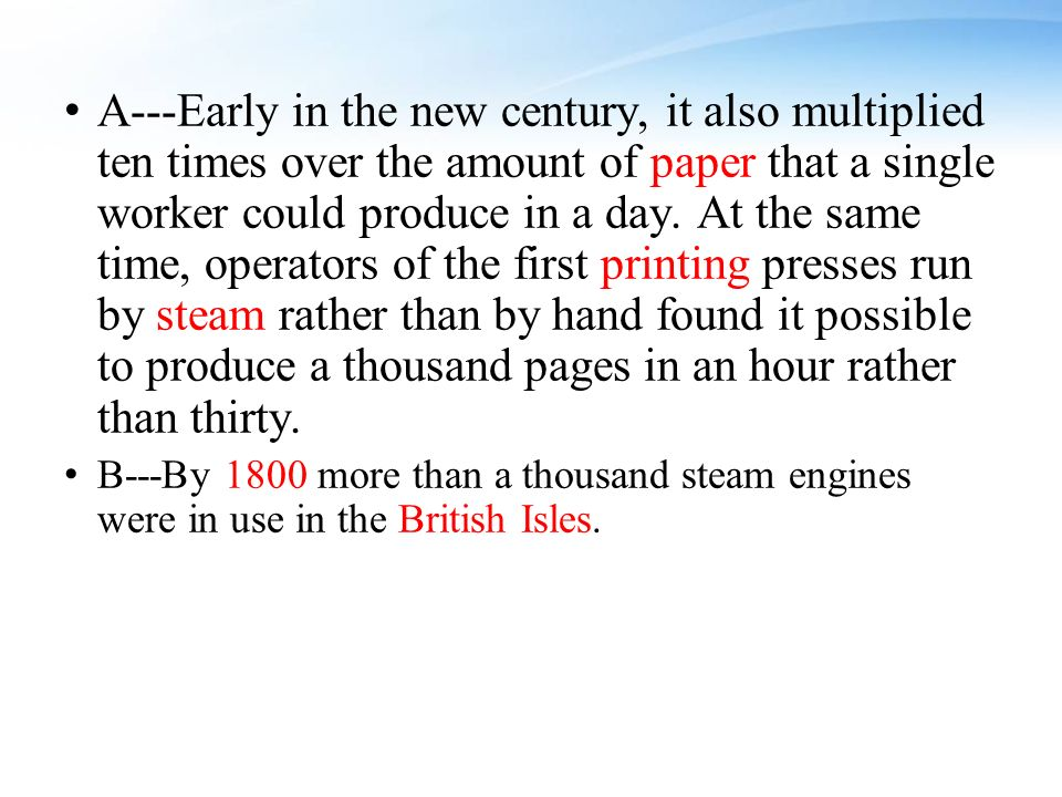 A---Early in the new century, it also multiplied ten times over the amount of paper that a single worker could produce in a day.