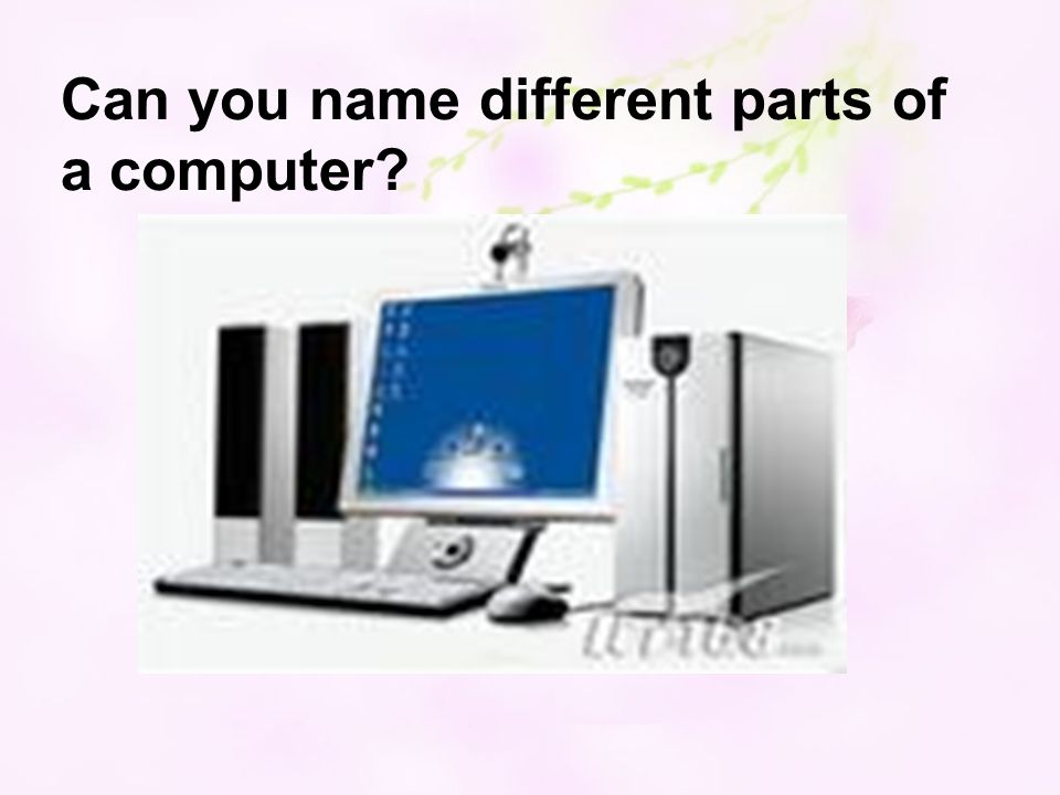 Can you name different parts of a computer