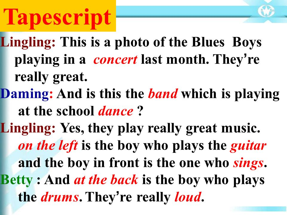 Tapescript Lingling: This is a photo of the Blues Boys playing in a concert last month.