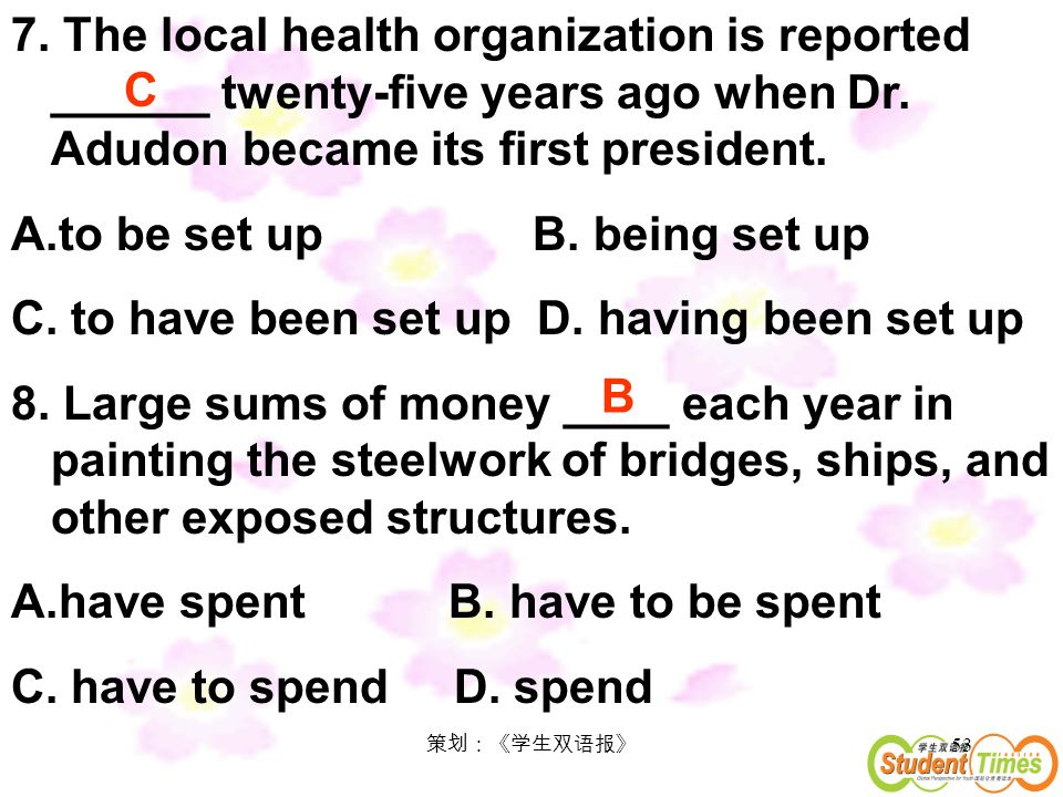 53 7. The local health organization is reported ______ twenty-five years ago when Dr.