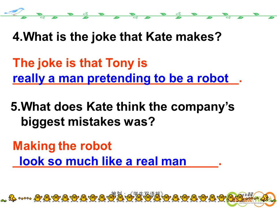 77 4.What is the joke that Kate makes. 5.What does Kate think the companys biggest mistakes was.