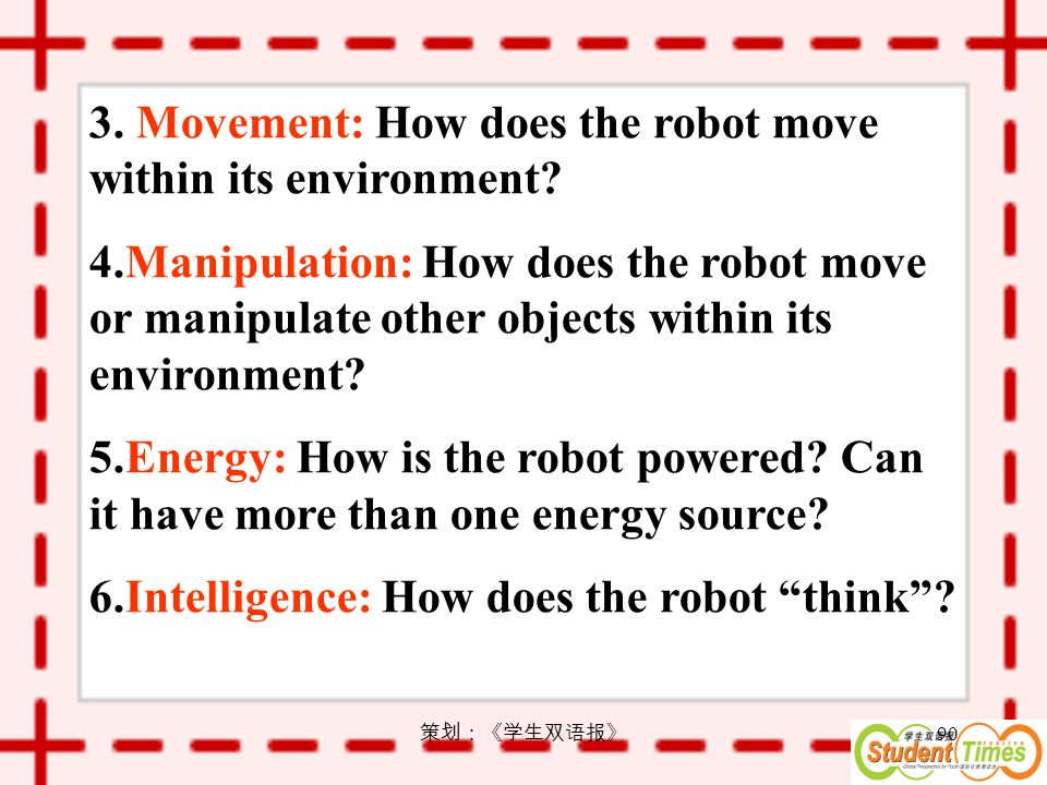 90 3. Movement: How does the robot move within its environment.