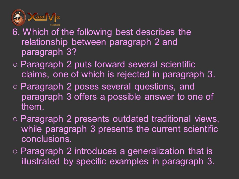 6. Which of the following best describes the relationship between paragraph 2 and paragraph 3.