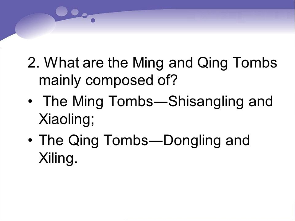 2. What are the Ming and Qing Tombs mainly composed of.