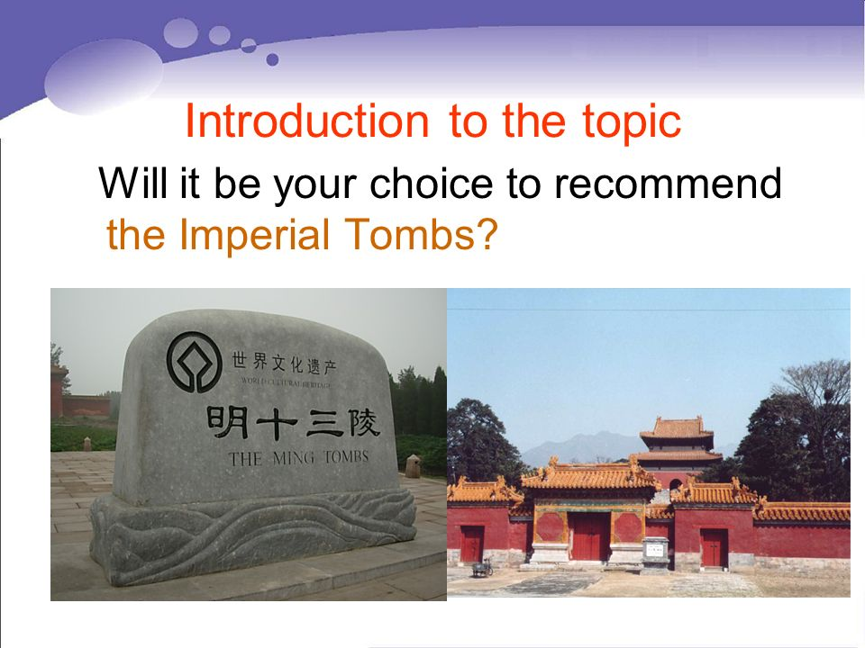 Introduction to the topic Will it be your choice to recommend the Imperial Tombs