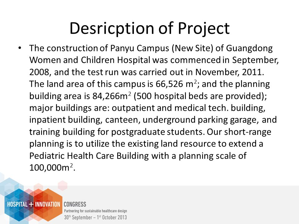Desricption of Project The construction of Panyu Campus (New Site) of Guangdong Women and Children Hospital was commenced in September, 2008, and the test run was carried out in November, 2011.