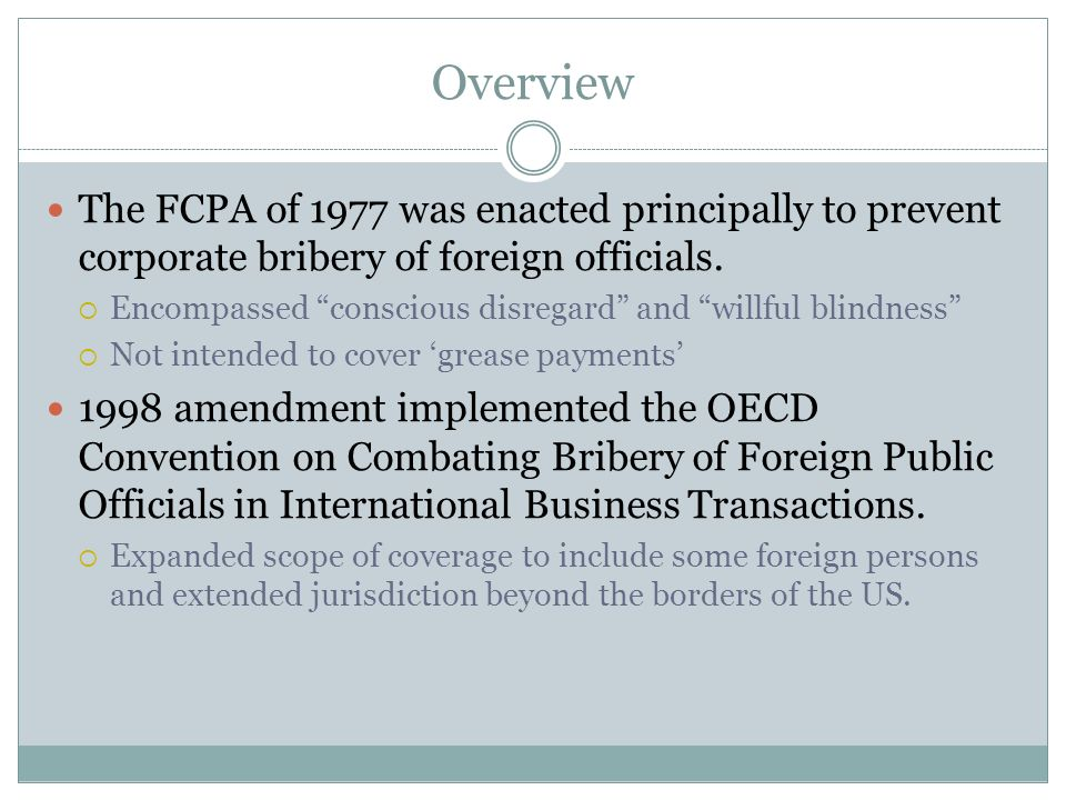 The FCPA of 1977 was enacted principally to prevent corporate bribery of foreign officials.