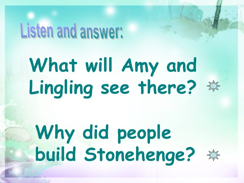 What will Amy and Lingling see there Why did people build Stonehenge