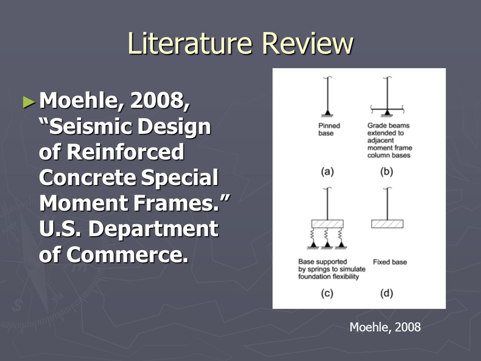 Literature Review Moehle, 2008, Seismic Design of Reinforced Concrete Special Moment Frames.