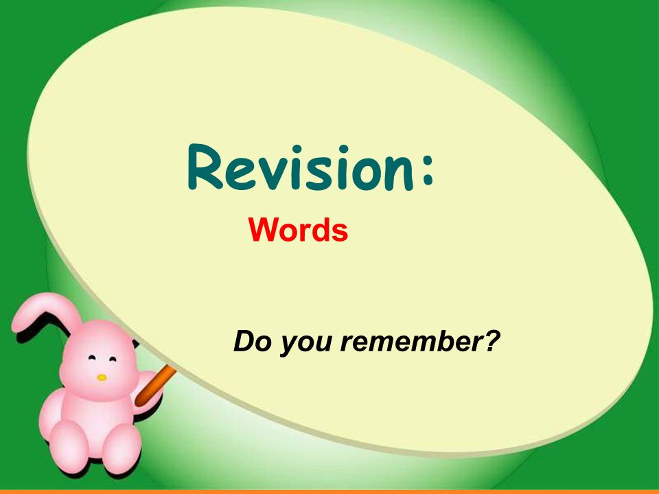 Revision: Do you remember Words