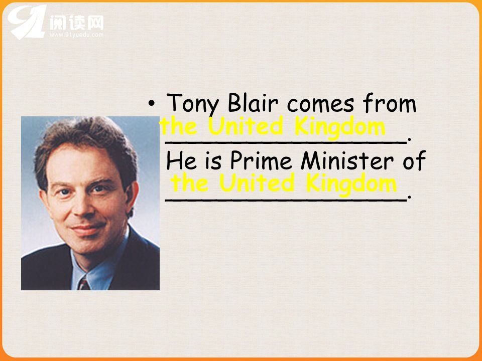 Tony Blair comes from ________________. He is Prime Minister of ________________.