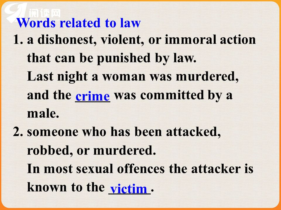 Words related to law 1. a dishonest, violent, or immoral action that can be punished by law.
