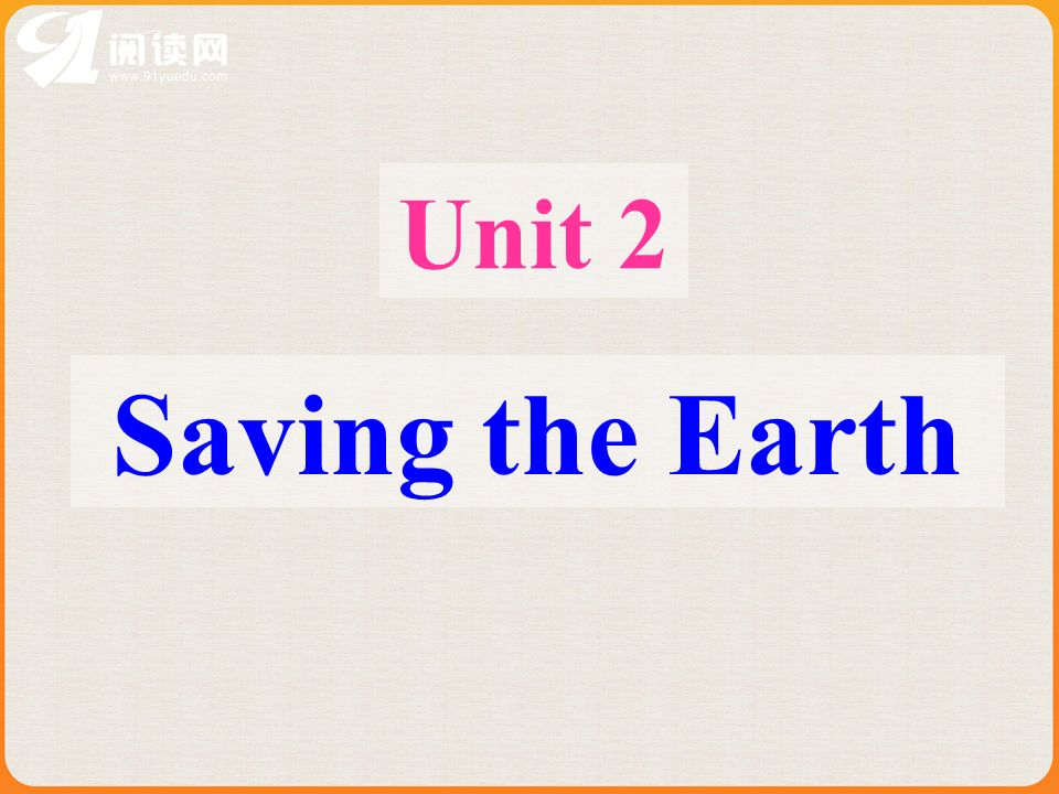 Unit 2 Saving the Earth