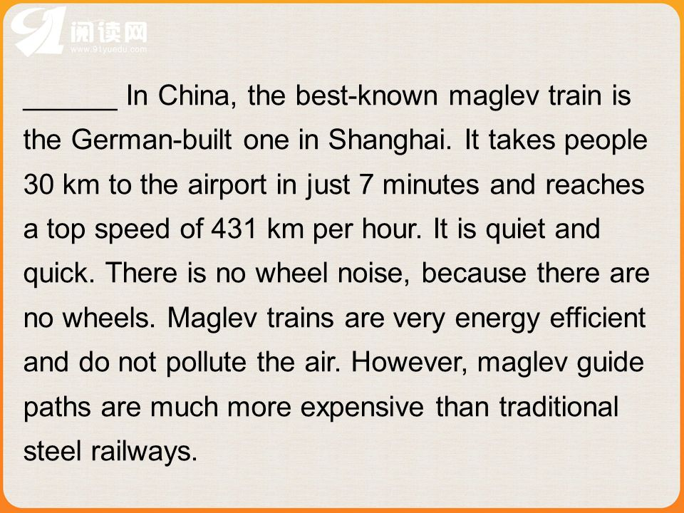 ______ In China, the best-known maglev train is the German-built one in Shanghai.