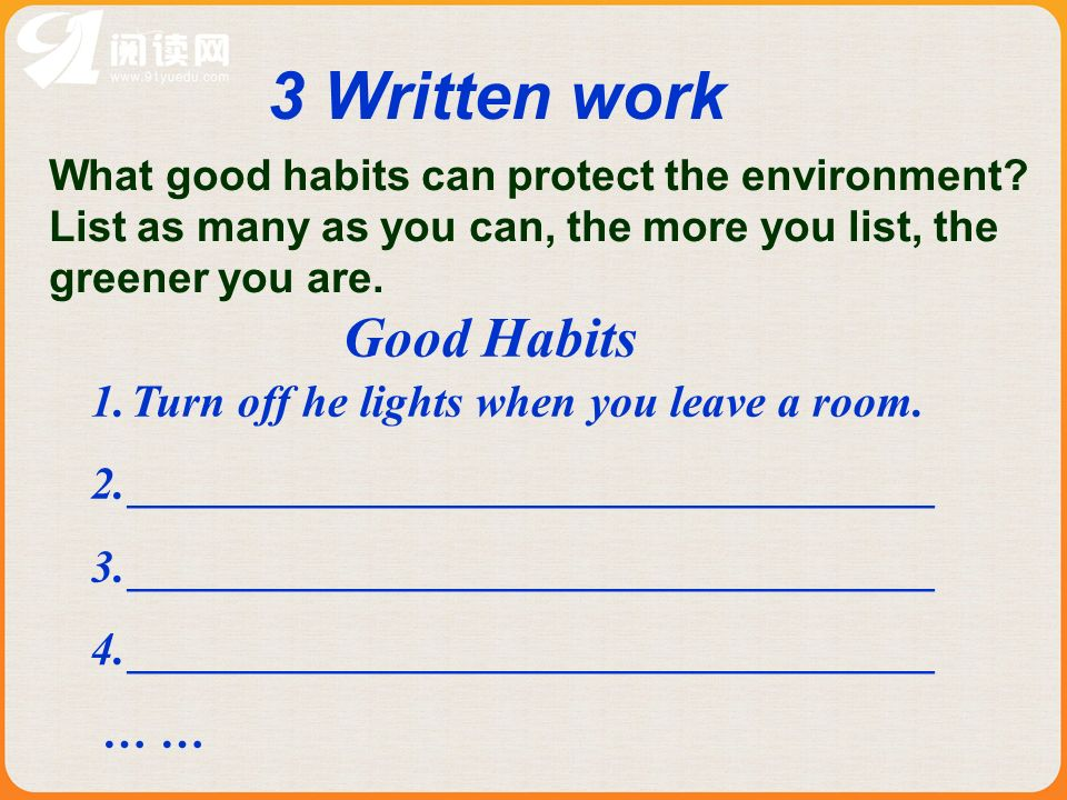 3 Written work What good habits can protect the environment.