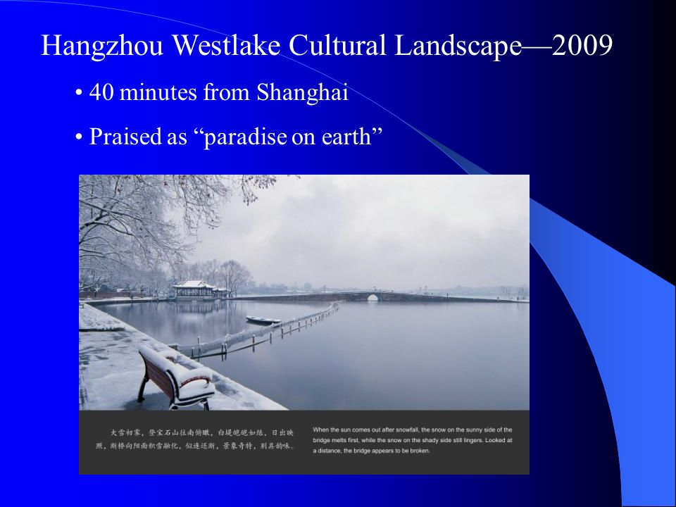 Hangzhou Westlake Cultural Landscape2009 40 minutes from Shanghai Praised as paradise on earth