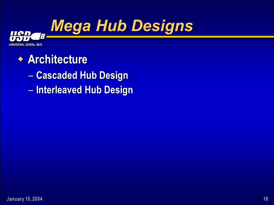 January 10, Mega Hub Designs w Architecture – Cascaded Hub Design – Interleaved Hub Design