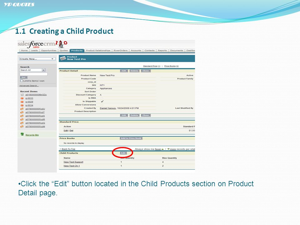 1.1 Creating a Child Product Click the Edit button located in the Child Products section on Product Detail page.