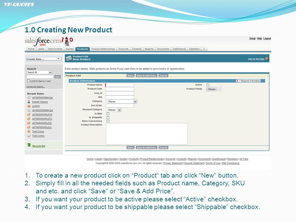 1.0 Creating New Product 1.To create a new product click on Product tab and click New button.