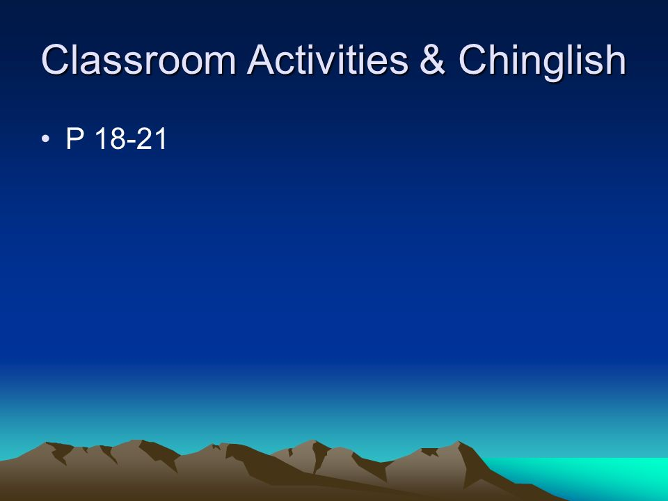 Classroom Activities & Chinglish P 18-21