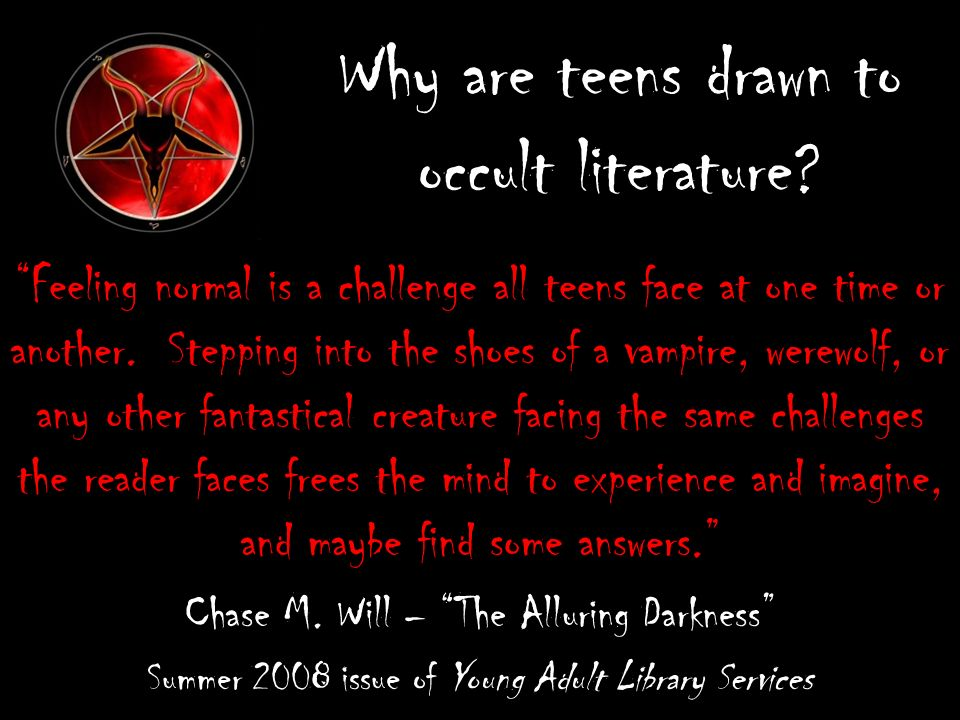 Why are teens drawn to occult literature.