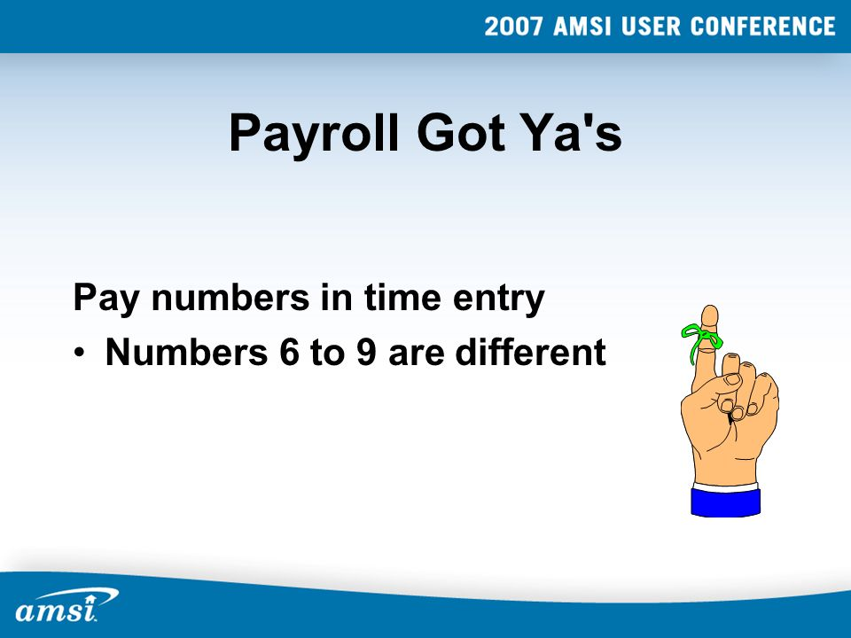 Payroll Got Ya s Pay numbers in time entry Numbers 6 to 9 are different