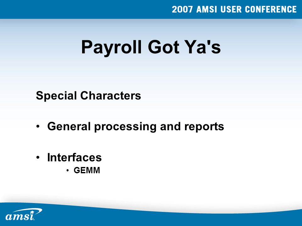 Payroll Got Ya s Special Characters General processing and reports Interfaces GEMM