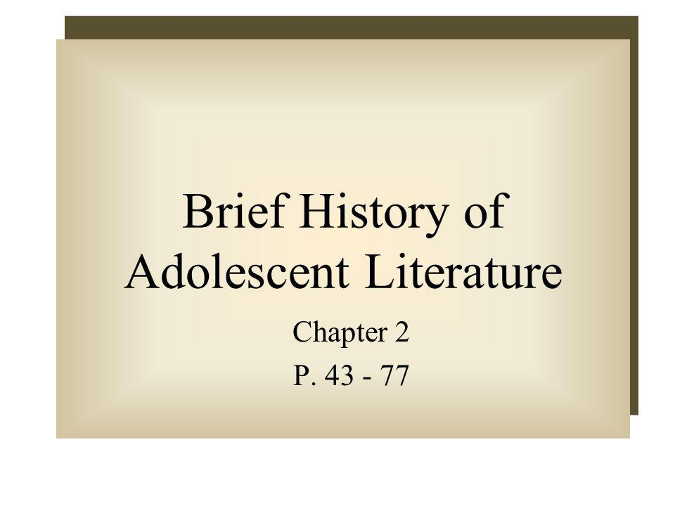 Brief History of Adolescent Literature Chapter 2 P