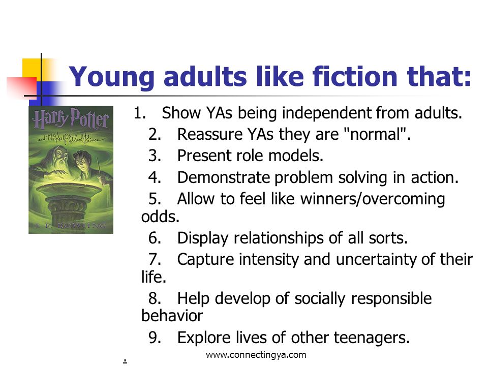 www.connectingya.com Qualities of Books for Reluctant Readers: Fiction Familiar themes with emotional appeal for teenagers