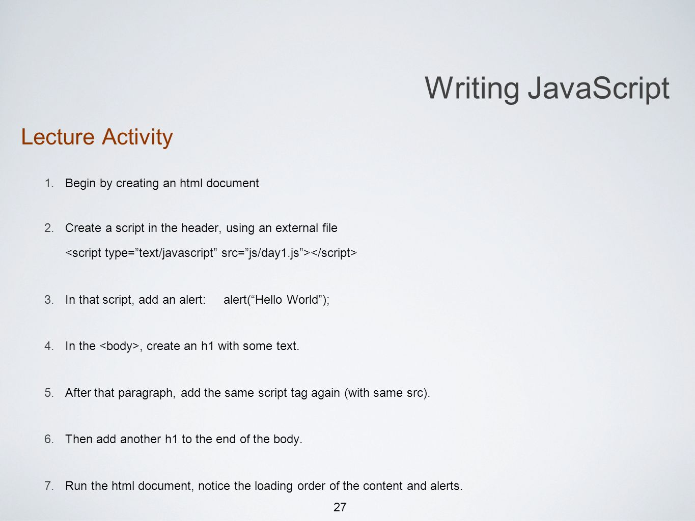 27 Lecture Activity 1. Begin by creating an html document 2.
