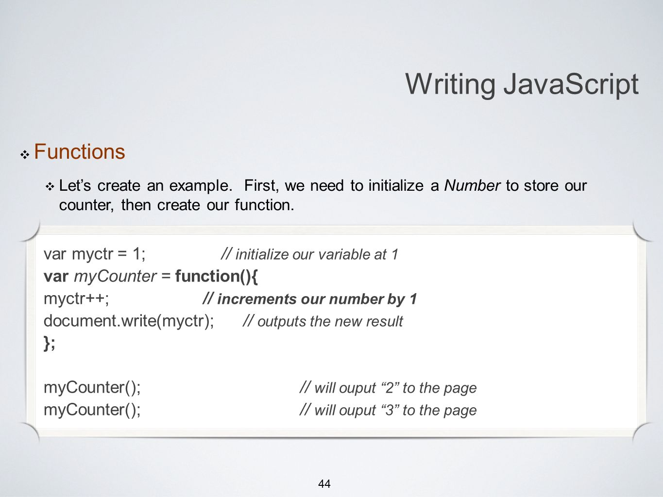 44 Michael Smotherman lectures 1:15pm FS2-207F Brandon Bombassei, Alejandro Campos labs 5pm-9pm 9pm-1am FS2-106E Writing JavaScript Functions Lets create an example.