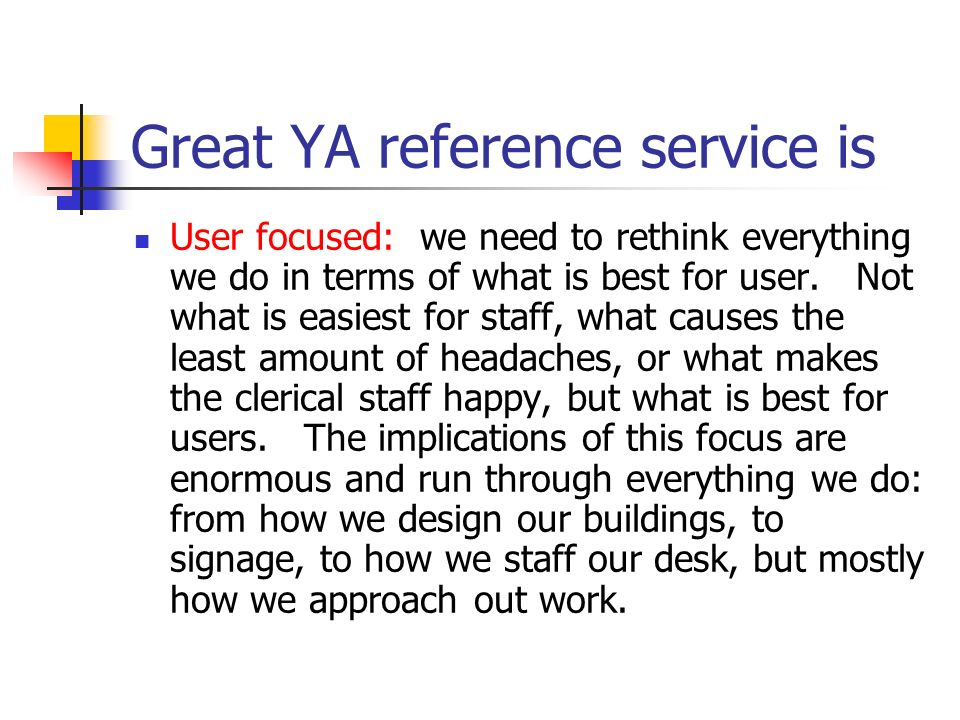Great YA reference service is Quality: We pledge to get the answer right 100% of the time, not 66% percent.
