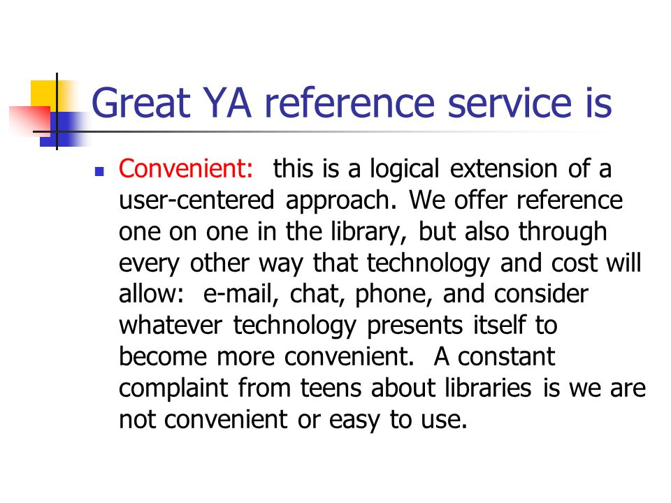 Great YA reference service is Inviting: a vision of reference service for teens must include the idea that staff needs to be inviting to teens.